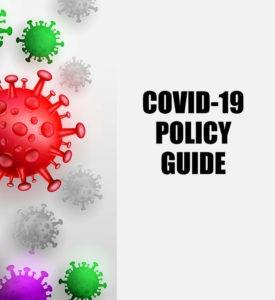 Covid 19 policy guide
